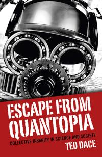 Escape from Quantopia by Ted Dace