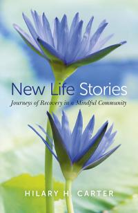 New Life Stories  by Hilary H. Carter