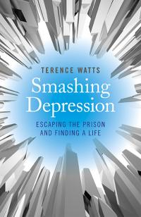 Smashing Depression by Terence Watts