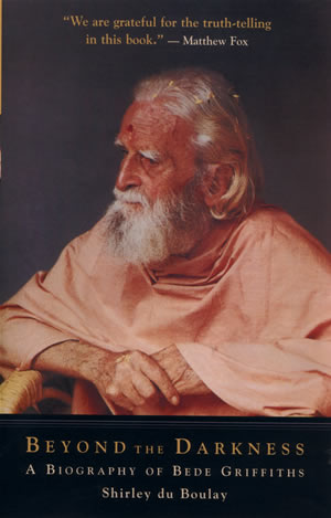 Beyond The Darkness A Biography Of Bede Griffiths From Christian