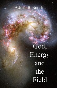 God, Energy and the Field