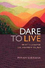 Dare to Live by Miriam Subirana