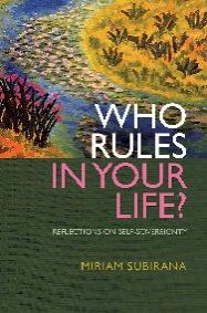 Who Rules In Your Life? by Miriam Subirana