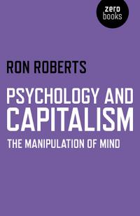 Psychology and Capitalism by Ron Roberts