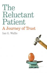 Reluctant Patient: A Journey of Trust, The