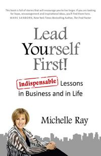 Lead Yourself First!  by Michelle Ray