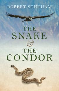Snake and the Condor, The by Robert Southam
