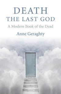 Death, the Last God by Anne  Geraghty