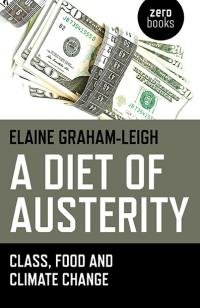 Diet of Austerity, A by Elaine Graham-Leigh