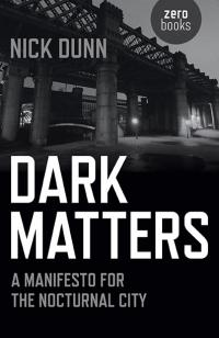 Dark Matters by Nick Dunn