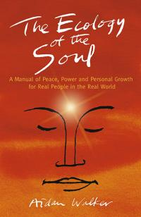 Ecology of the Soul, The by Aidan Walker