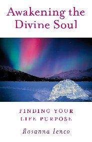 Awakening the Divine Soul by Rosanna Ienco