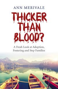 Thicker Than Blood? by Ann Merivale