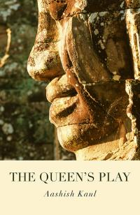 Queen's Play, The by Aashish Kaul
