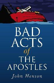 Bad Acts of the Apostles by John Henson