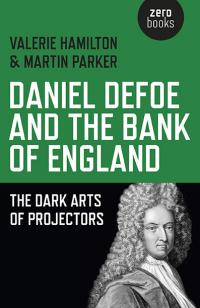 Daniel Defoe and the Bank of England by Martin Parker, Valerie Hamilton