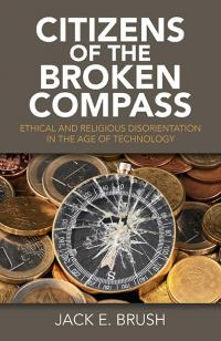 Citizens of the Broken Compass by Jack E. Brush