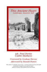 This Ancient Heart: Landscape, Ancestor, Self by Paul Davies, Caitlín  Matthews