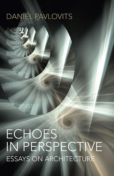 Echoes in Perspective_essays on architecture