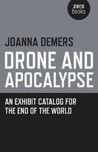 Drone and Apocalypse by Joanna Demers