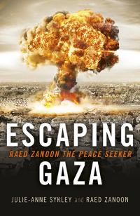 Escaping Gaza by Julie-Anne Sykley, Raed Zanoon