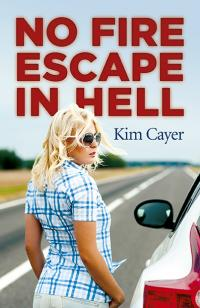 No Fire Escape in Hell by Kim Cayer