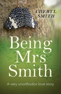 Being Mrs Smith by Cheryl Smith