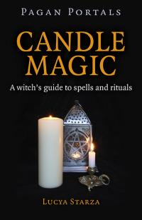Pagan Portals - Candle Magic by Lucya Starza