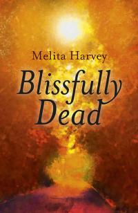 Blissfully Dead by Melita Harvey