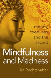 Mindfulness and Madness by Ira Rechtshaffer