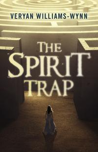 Spirit Trap, The by Veryan Williams-Wynn