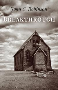 Breakthrough by John C. Robinson