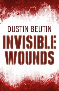 Invisible Wounds by Dustin Beutin