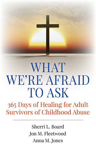 What We're Afraid to Ask: 365 Days of Healing for Adult Survivors of Childhood Abuse