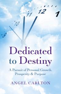 Dedicated to Destiny by Angel Carlton