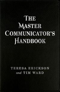 Master Communicator's Handbook, The by Teresa Erickson, Tim Ward