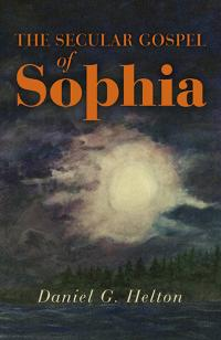 Secular Gospel of Sophia, The