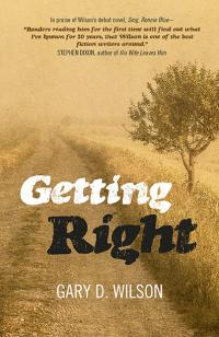 Getting Right by Gary D. Wilson