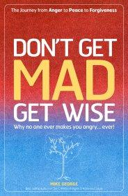Don't Get MAD Get Wise by Mike George
