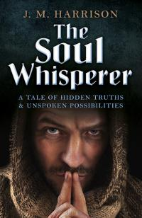 Soul Whisperer, The by J.M. Harrison