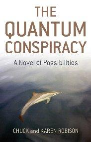 Quantum Conspiracy, The by Chuck and Karen Robison