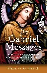 Gabriel Messages, The by Shanta Gabriel