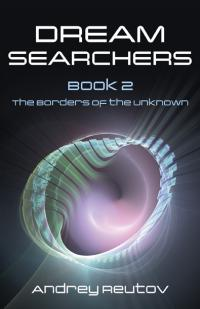 Dream Searchers Book 2 by Andrey Reutov