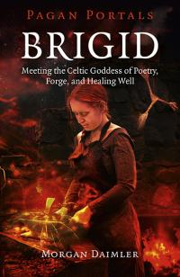 Pagan Portals - Brigid by Morgan Daimler