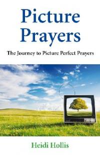 Picture Prayers by Heidi Hollis