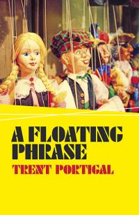 Floating Phrase, A by Trent Portigal