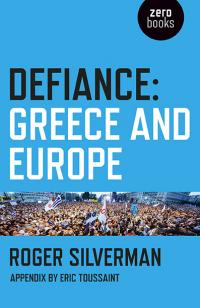 Defiance: Greece and Europe by Roger Silverman
