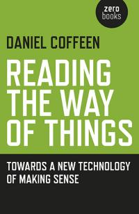Reading the Way of Things by Daniel Coffeen