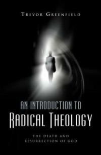 Introduction to Radical Theology by Trevor Greenfield
