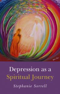 Depression as a Spiritual Journey by Stephanie June Sorrell